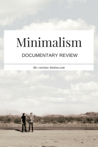 Minimalism: A Documentary About The Important Things [Documentary Review] | The Curious Button