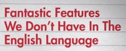 Video: Four Fantastic Features We Don't Have In The English Language humor Language
