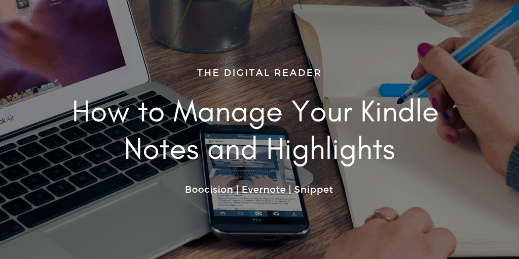 A Dozen Tools for Managing Your Kindle Notes and Highlights