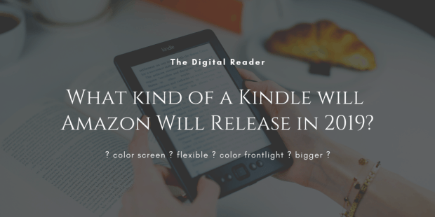 What Kind of a Kindle Do You Think Amazon Will Release This Year? e-Reading Hardware Kindle