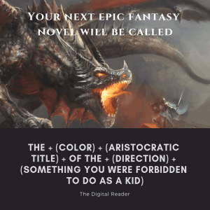 The Name of Your Next Epic Fantasy Novel Will be ... Open Topic