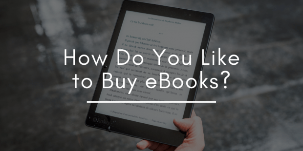 You Tell Me: How Do You Like to Buy eBooks? Open Topic