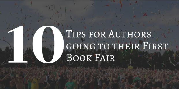 Ten Tips for Authors Going to Their First Book Fair (updated) Conferences & Trade shows Self-Pub