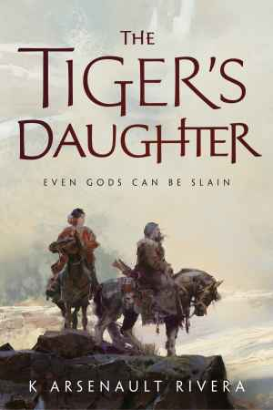 """Tor.com's Free eBook for October 2019 is K Arsenault Rivera's """"The Tiger's Daughter"""" Freebies"""