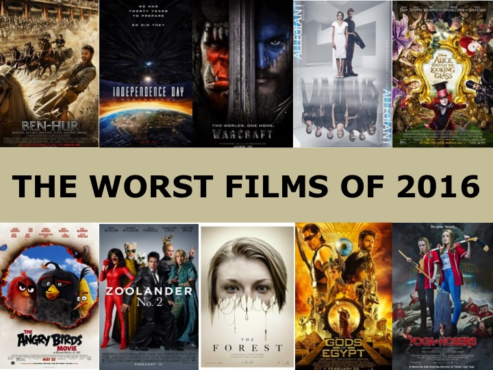 THE WORST FILMS OF 2016