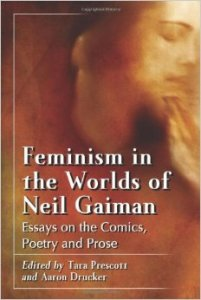 Feminism in the Worlds of Neil Gaiman- Essays on the Comics, Poetry and Prose