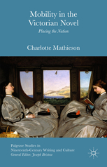 Review of Mobility in the Victorian Novel: Placing the Nation by Charlotte Mathieson