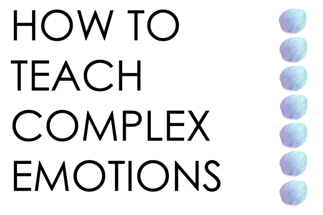 teaching complex emotions