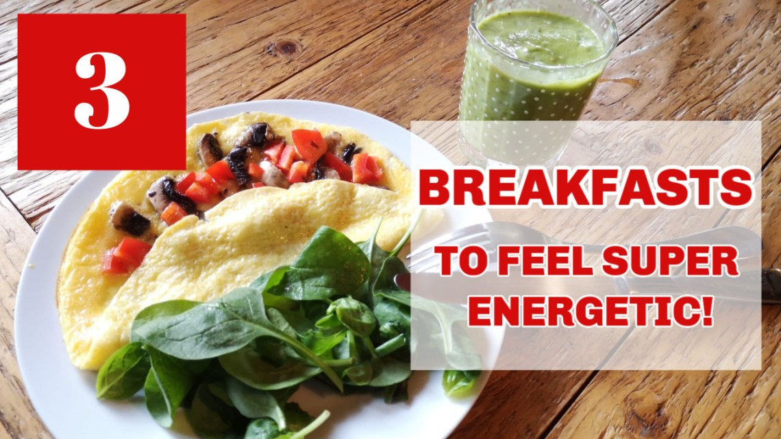 3 healthy energy breakfast ideas