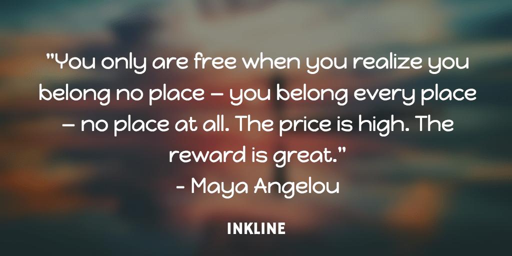 Braving the wilderness Maya Angelou INKLINE