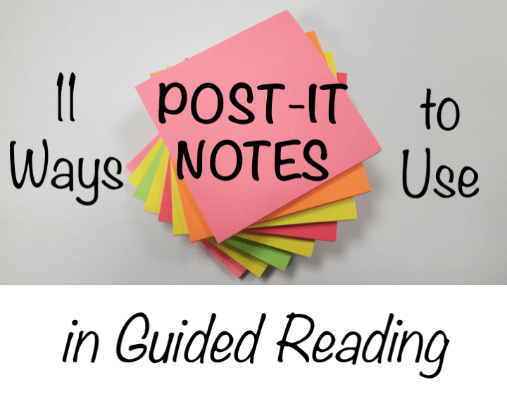 11 Ways to Use Post-It Notes in Guided Reading