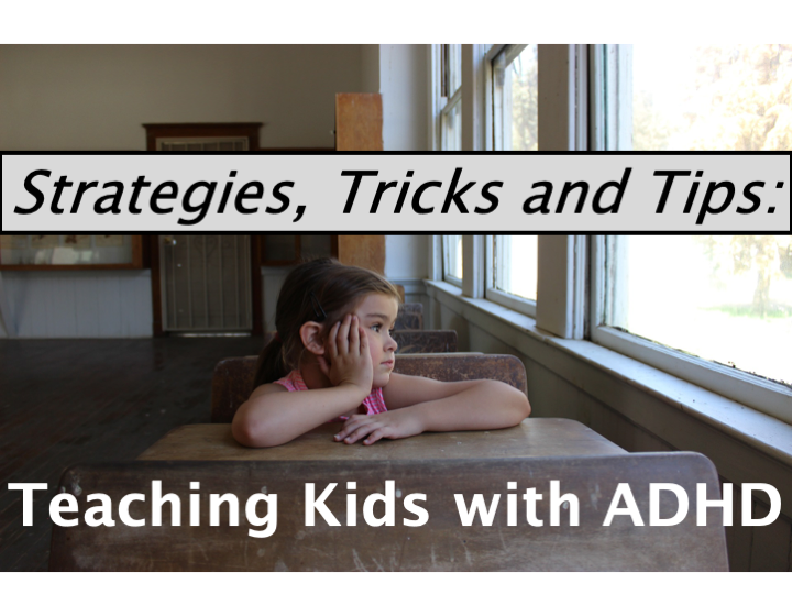 Teaching Kids with ADHD: Strategies, Tips, and Tricks