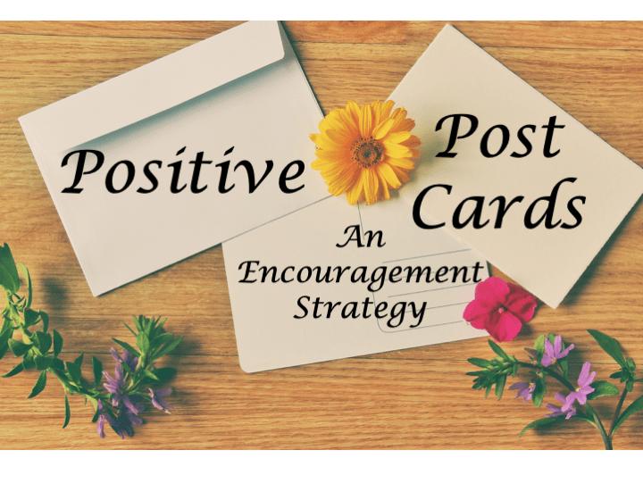 Positive Postcards: An Encouragement Strategy