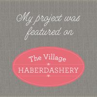 Village Haberdashery Tutorial & Giveaway