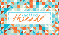 Finish Along Sponsor Highlight – Knotted Threads