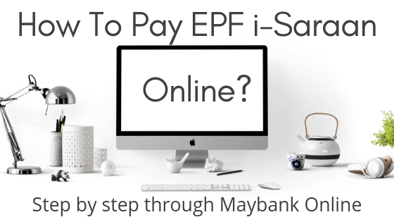 How To Pay EPF i-Saraan Online Through Maybank - The Money