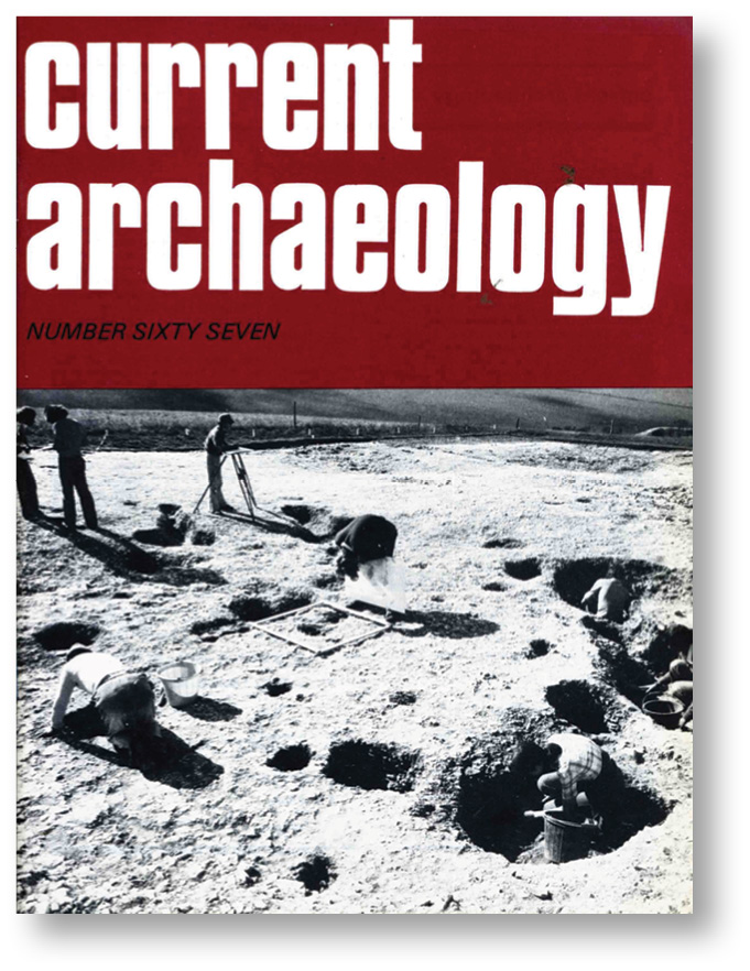 ABOVE & LEFT Excavations of a Bronze Age settlement at Black Patch on the South Downs featured on the cover of CA 67, while Mount Caburn, another prehistoric site near Lewes, appeared in CA 174.