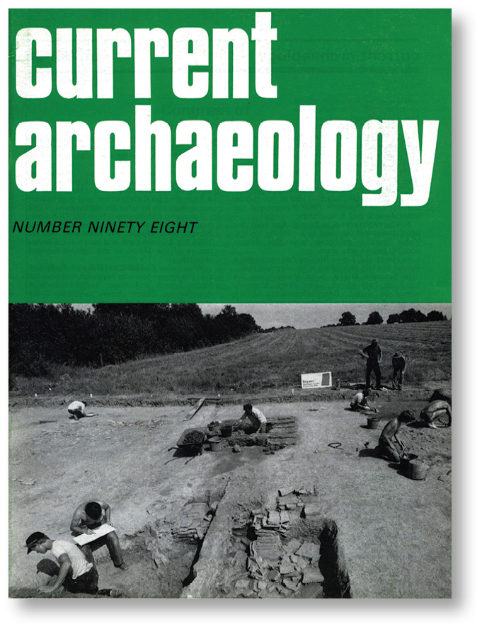 LEFT Highlighting Roman occupation of East Sussex, the cover of CA 98 featured the discovery of a Roman tile kiln at Hartfield, while CA 179 covered fieldwork at Barcombe that had revealed intriguing evidence for the transition from a Romano-British timber roundhouse to a masonry villa at the site.