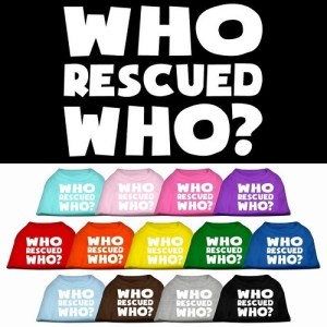 Who Rescued Who? Screen Print Dog Shirt | The Pet Boutique