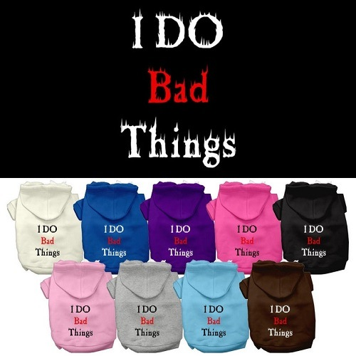 I Do Bad Things Screen Print Pet Hoodie | The Pet Boutique