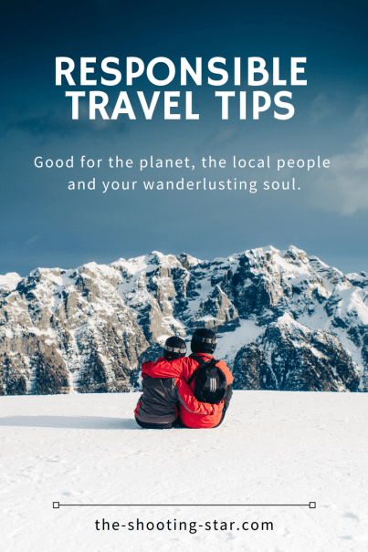 responsible travel tips, responsible tourism, sustainable tourism