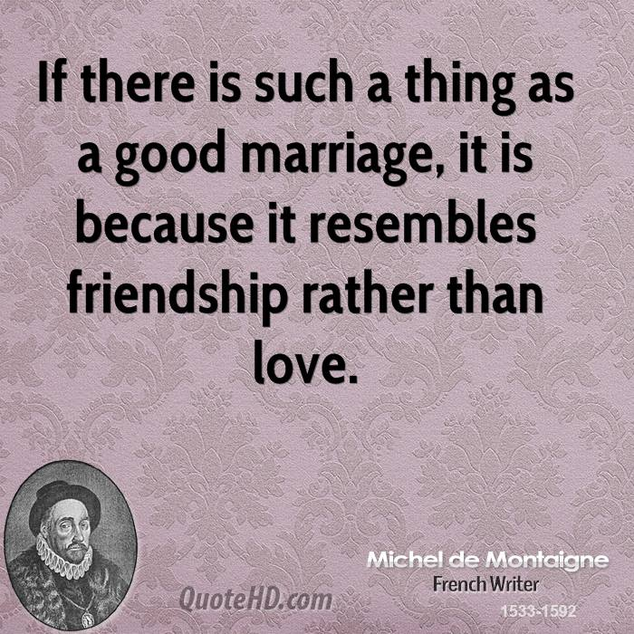 michel-de-montaigne-marriage-quotes-if-there-is-such-a-thing-as-a