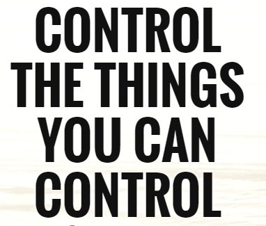 control-the-things-you-can-control-quote-1.jpg