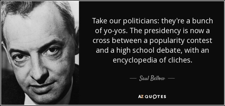 quote-take-our-politicians-they-re-a-bunch-of-yo-yos-the-presidency-is-now-a-cross-between-saul-bellow-52-92-31