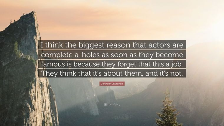 680881-Jennifer-Lawrence-Quote-I-think-the-biggest-reason-that-actors-are