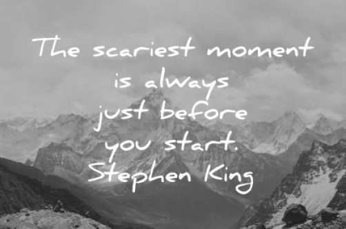 inspirational-quotes-the-scariest-moment-is-always-just-before-you-start-stephen-king-wisdom-quotes