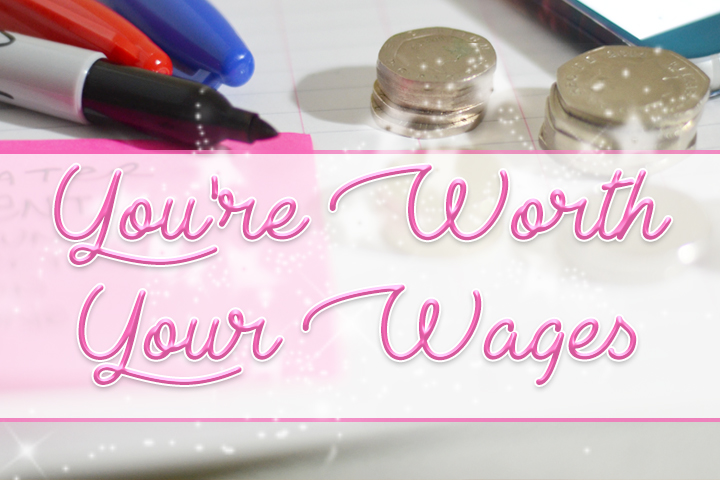 You're Worth Your Wages
