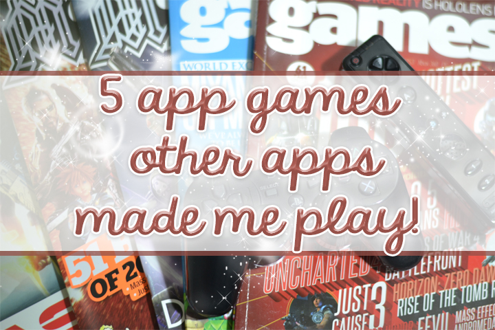 5 App Games Other Apps Made Me Play
