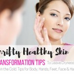 Thrifty healthy skin transformation tips to leave dryness out in the cold - FB