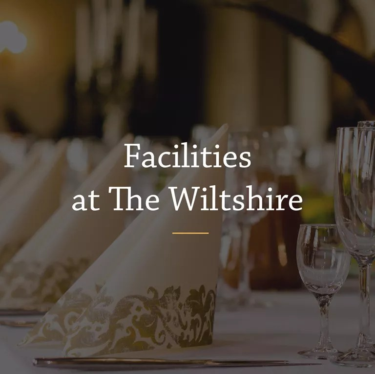At The Wiltshire we have a wide range of facilities to suit your needs Wedding needs, be it accommodation, venue or somewhere to get ready. the Wiltshire is right for you.