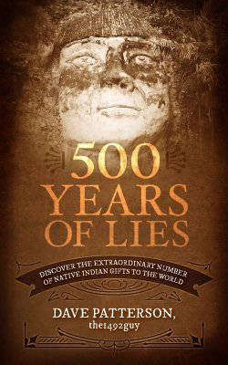 500 Years of Lies: Discover the Extraordinary Number of Native Indian Gifts to the World