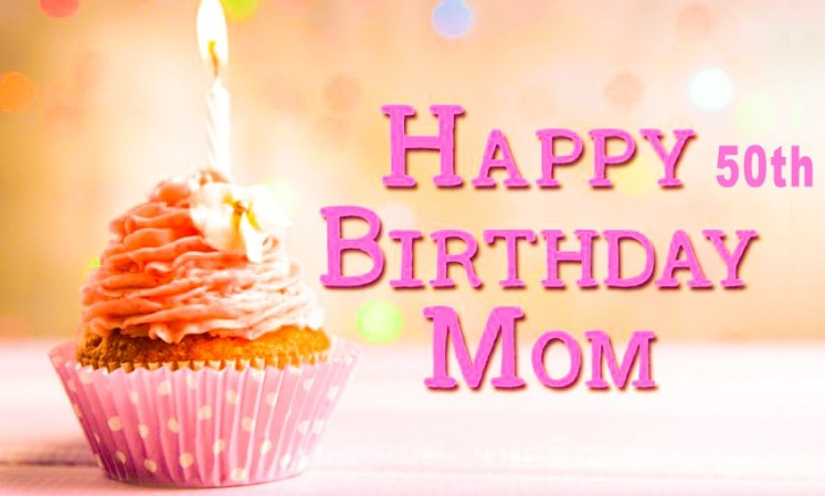 50th Birthday Wishes For Mom - Quotes & Messages
