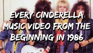 Cinderella Music Video Collection - Every Video From The Beginning In 1986