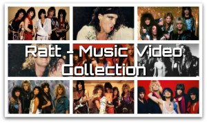 Ratt's Music Video Collection - Every Music Video From the Beginning in 1984