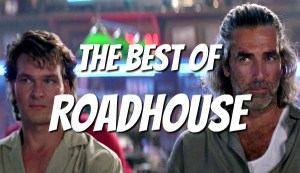 Roadhouse starring Patrick Swayze