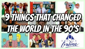9 Things That Changed The World In The 90's