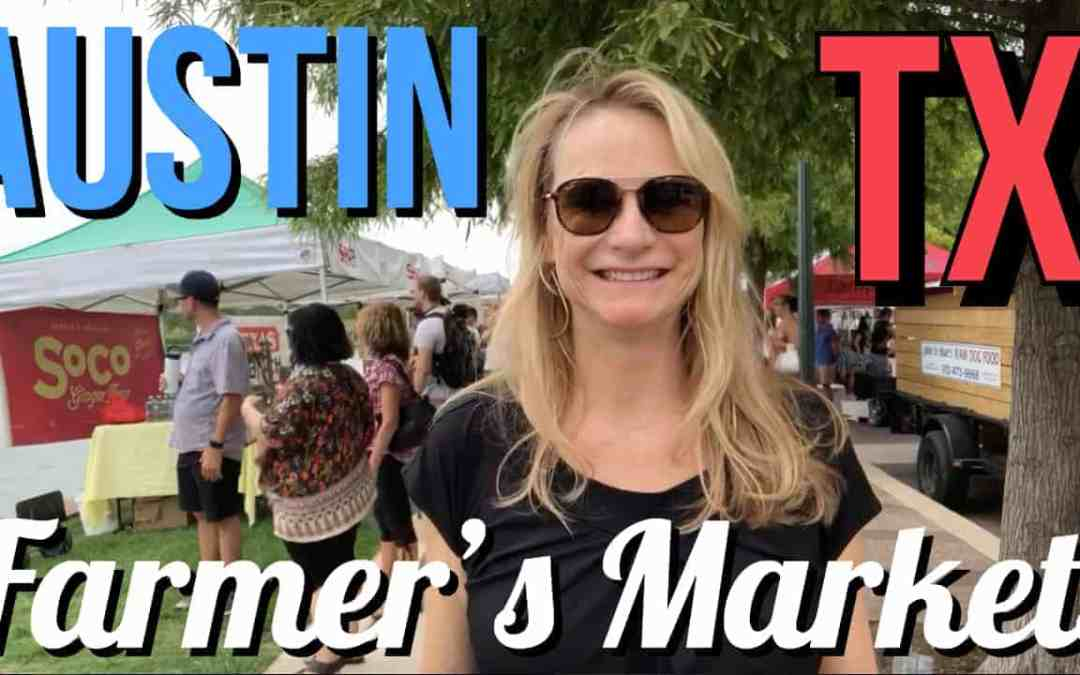 A GUIDE TO AUSTIN FARMER'S MARKETS