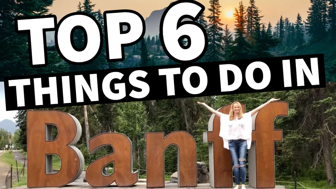 TOP 6 THINGS TO DO IN BANFF