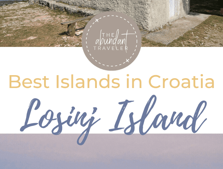 Best Islands in Croatia, Losinj, Pinterest Pin, The Abundant Traveler