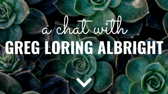 A chat with Greg Loring Albright