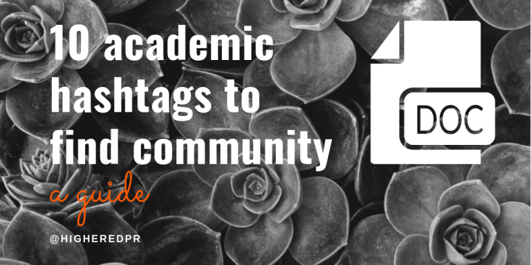 10 academic hashtags to find community: a guide @HigherEdPR