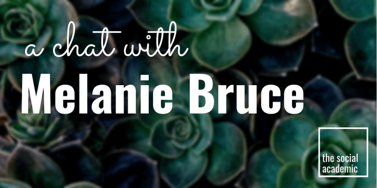 A Chat with Melanie Bruce on The Social Academic