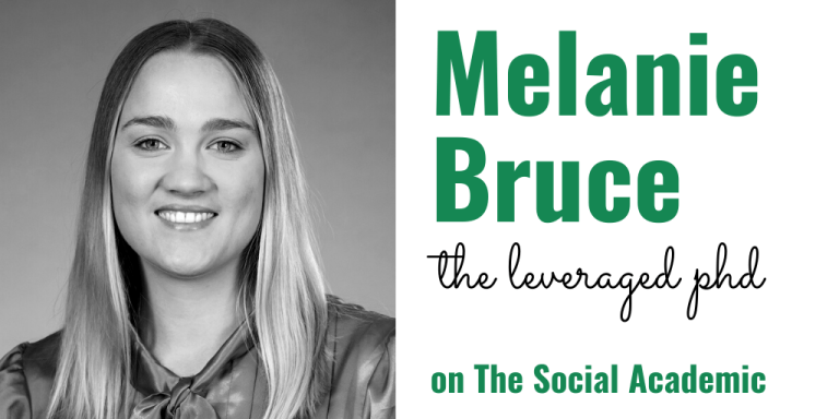Melanie Bruce of The Leveraged PhD, on The Social Academic