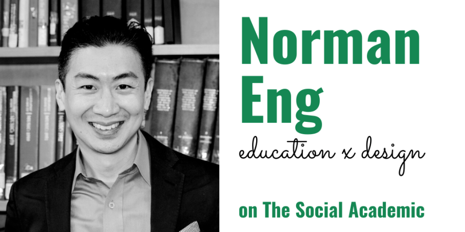 Norman Eng of EDUCATIONxDESIGN on The Social Academic