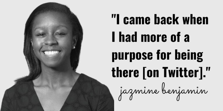 """I came back when I had more of a purpose for being there"" Jazmine Benjamin on Twitter"