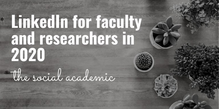 LinkedIn for faculty and researchers in 2020 on The Social Academic